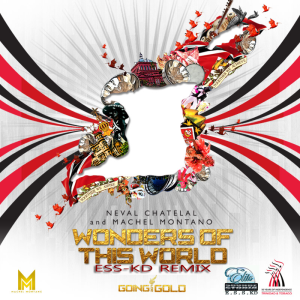 Neval Chatelal & Machel Montano – Wonders of this World