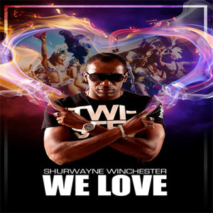 Shurwayne Winchester – We Love (song)