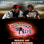 Trevlyn & Shurwayne Winchester - Mash Up Everything