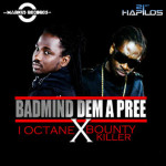 I-OCTANE FT BOUNTY KILLER- BADMIND A PREE