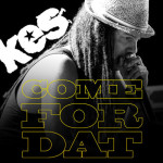 KES THE BAND - COME FOR DAT