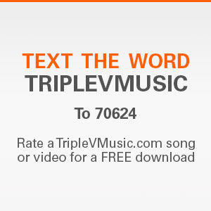 Text the word triplevmusic to 70624