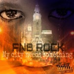 pnb-rock-my-city-needs-something-HHS1987-2014
