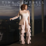 Too Hard Not To - Tina Campbell