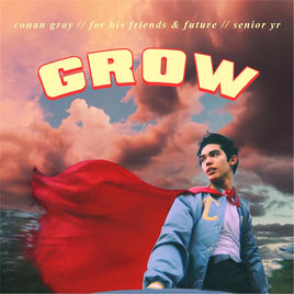 Grow – Conan Gray