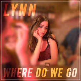 Where Do We Go – Lynn