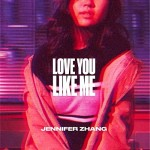 Jennifer Zhang Love You Like Me