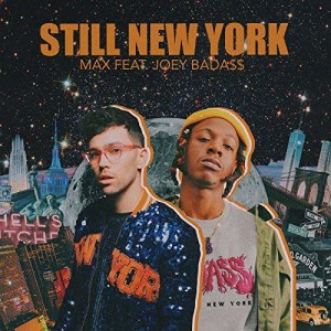 MAX ft Joey Bada$$ Still New York