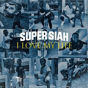 Super Siah I Love My Life